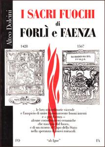 AD, I Sacri Fuochi di Forlì e Faenza, Faenza, Tipografia Faentina, 1997.