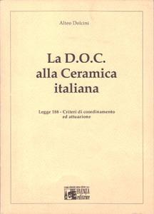 AD, La D.O.C. alla Ceramica italiana, Faenza, Faenza Editrice, 1991.