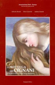Alberto Bondi, Elisa Garavini, Andrea Giunchi, La Bottega dei Cignani, Castrocaro Terme, Vespignani Editore, 2008.